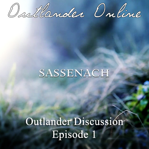Outlander Discussion - Episode 1