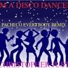CHRISTOPHER JUST - I'M A DISCO DANCER (PACHECO EVERYBODY REMIX)