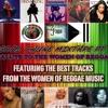 Good Chune Pt3 Salute to the Women of Reggae