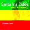 Santa Ina Dubba (Christmas Carols) : 02 - We Wish You A Merry Christmas - Noël Akchoté
