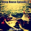 Deep House Episode 2