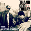 THANK GOD IT´S FRIDAY 3.03 (MASTERS AT WORK Tribute)