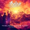 Thimlife & Marque Aurel Ft. Vanessa - Believe (Original Mix)