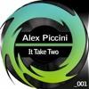 Alex Piccini - It Take Two (Original Mix)