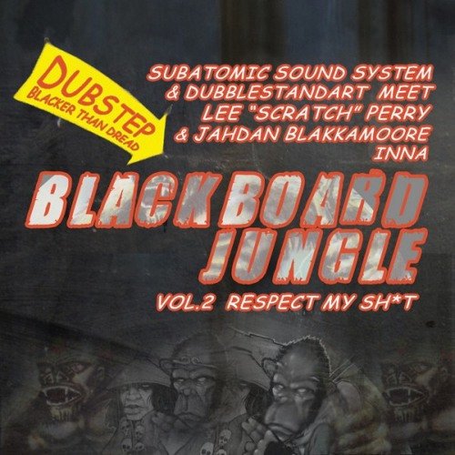 FREE DOWNLOAD Respect My Shit, Dubplate ReUp w.Jahdan & Lee Perry: Blackboard Jungle Vol.2