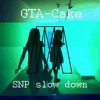 GTA – Cake (SNP Slow Down Mix)(Free Download)