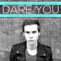 Hardwell feat. Matthew Koma - Dare You (Acoustic Version with Bebe Rexha)