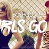 GIRLS GO LA -Sasha Lopez Feat Ale Blake