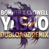 Bommer X Crowell - Yasuo (Dubloadz Remix) (FREE DOWNLOAD!)