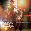 Love Dose  ft Yo Yo Honey Sing-SD Rework-Dj Vipz