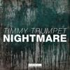 Timmy Trumpet - Nightmare (Reveal Bootleg)