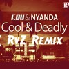 F.Eu Ft Nyanda - Cool And Deadly (RvZ Remix)