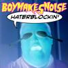 BOYMAKESNOISE - Haterblockin' [Free DL in description]