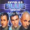 Effel 65- Blue (Adjay Remix)