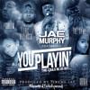 Jae Murphy Feat. The Game, Eric Bellinger & Problem -You Playin (DJ Gio 8Bar Intro)[Dirty