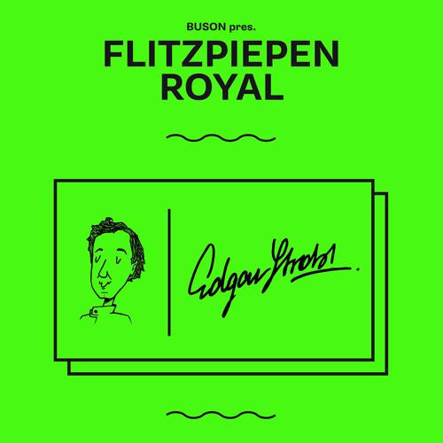 FLITZPIEPEN ROYAL Vol. 3 w/ EDGAR STROBL