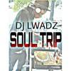 Dj Lwadz - Soul Trip