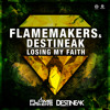 FlameMakers & DESTINEAK - Losing My Faith (Mad Mark Deep Remix) PREVIEW
