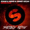 R3hab & Feat Nervo & Ummet Ozcan - Revolution (Shelboy Remix)