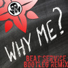 Beat Service • Why Me (Bootleg Remix)