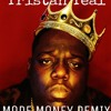 Notorious B.I.G - More Money More Problems (REMIX)