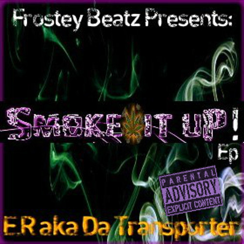 Smoke it up! (Exclusive Track) Prod by.Frostey Beatz