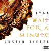 Tyga Ft. Justin Bieber - Wait For A Minute