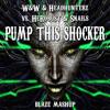 W&W & Headhunterz vs. HeRobust & Snails - Pump This Shocker (Blaze Mashup)