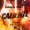 CALIENTE - JAY SANTOS - DJ POETA - CHEMICAL REMIX