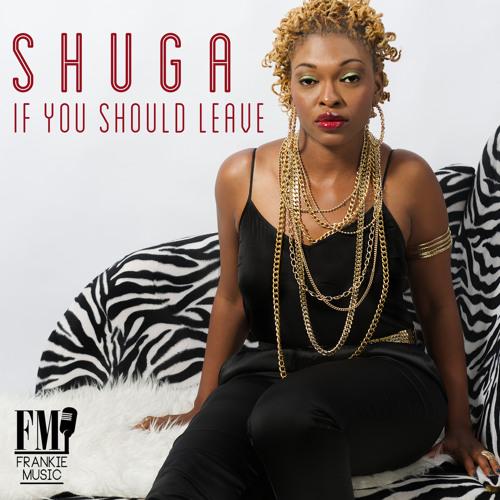 Shuga - If you should leave