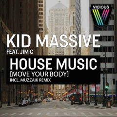 Kid Massive feat. Jim C - House Music [Move Your Body] (Muzzaik Remix)