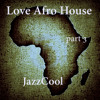 Love Afro House 3