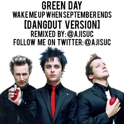 green day wake me up when september ends dangdut version by ajisuc by ajisuc free listening on soundcloud