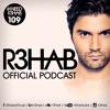 R3HAB - I  NEED R3HAB 109 (Including Guestmix Skitzofrenix)