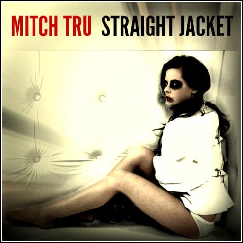 STRAIGHT JACKET - Mitch Tru: In Your Head (CD)
