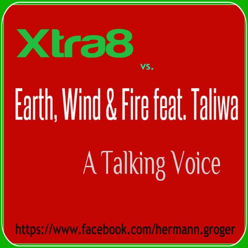 Xtra8 Vs. Earth, Wind & Fire Feat. Taliwa - A Talking Voice