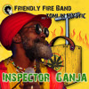 Download Friendly Fire Band & Tomlin Mystic - Inspector Ganja (FREE DOWNLOAD) Mp3