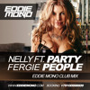 Nelly Ft. Fergie - Party People (Eddie Mono Club Mix)