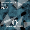 David Estebal & FRCH - Play [OUT NOW!]