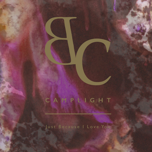 BC Camplight - Just Because I Love You