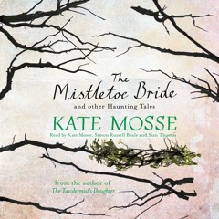 'The Ship of the Dead' from THE MISTLETOE BRIDE AND OTHER HAUNTING TALES by Kate Mosse