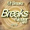 [HBR038] Mr Breaks - Breaks Never Dies! (Original Mix) OUT NOW ON BEATPORT!
