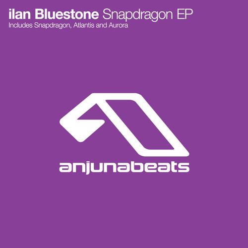 ilan Bluestone - Snapdragon (Original Mix)