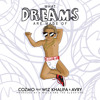 "Cozmo ft Wiz Khalifa x AVRY ""What Dreams Are Made Of"""