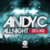 Andy C - AllNight 2014 Mix