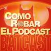 Como robar el Batcast_Dardo Ferrari.mp3