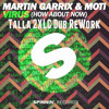 Martin Garrix & MOTI Virus (How About Now) Talla 2XLC Dub ReWork