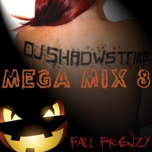 DJ SHADOWSTRIKE - Mega Mix 8 (Fall Frenzy)