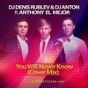 Dj Denis Rublev & Dj Anton ft. SYNTHETICSAX & Anthony El Mejor - You Will Never Know(Cover Mix)