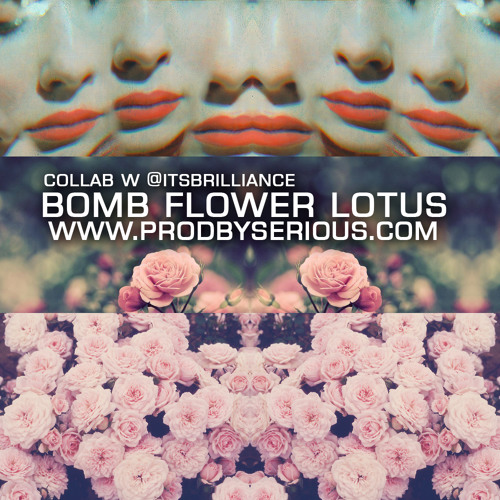 Bomb Flower Lotus Prodbyserious Collab W Itsbrilliance